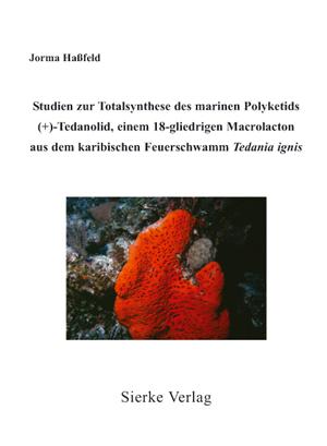 Studien zur Totalsynthese des marinen Polyketids(+)-Tedanolid, einem 18-gliedrigen Macrolactonaus dem karibischen Feuerschwamm Tedania ignis-0