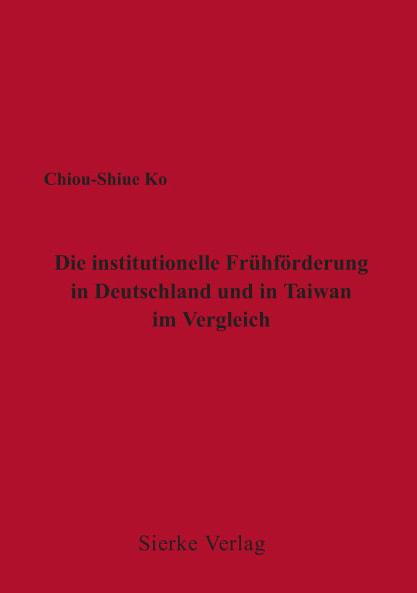 Die institutionelle Frühförderng in Deutschland und in Taiwan im Vergleich-0