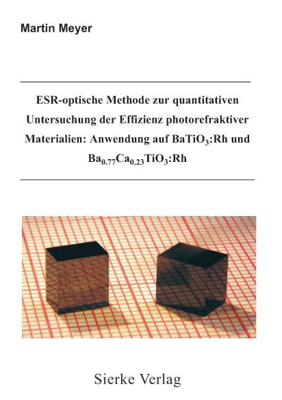 ESR-optische Methode zur quantitativen Untersuchung der Effizienz photorefraktiver Materialien: Anwendung auf BaTiO3:Rh und Ba0.77Ca0.23TiO3:Rh-0