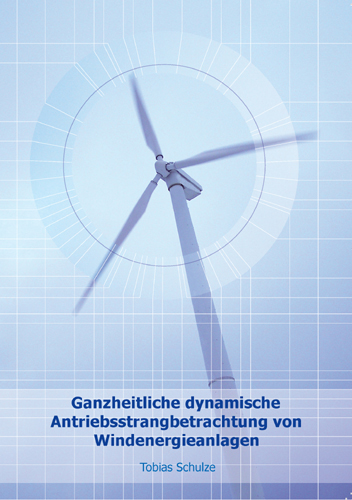 Ganzheitliche dynamische Antriebsstrangbetrachtung von Windenergieanlagen-0