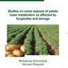 Studies on some aspects of potato tuber metabolism as affecet by fungicides and storage-0