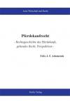 Pferdekaufrecht - Rechtsgeschichte des Pferdekaufs, geltendes Recht, Perspektiven-0