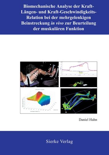 Biomechanische Analyse der Kraft-Längen- und Kraft-Geschwindigkeits-Relation bei der mehrgelenkigen Beinstreckung in vivo zur Beurteilung der muskulären Funktion-0