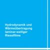 Hydrodynamik und Wärmeübertragung laminar-welliger Rieselfilme-160
