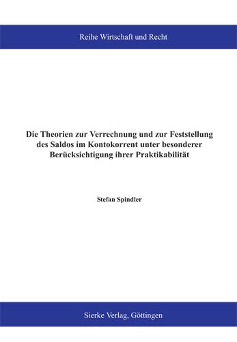Die Theorien zur Verrechnung und zur Feststellung des Saldos im Kontokorrent unter besonderer Berücksichtigung ihrer Praktikabilität-0
