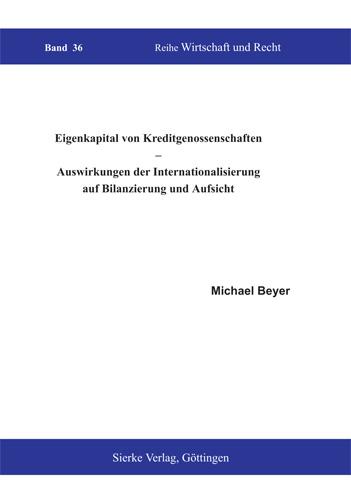 Eigenkapital von Kreditgenossenschaften - Auswirkungen der Internationalisierung auf Bilanzierung und Aufsicht-0