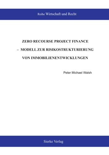 Zero Recourse Project Finance - Modell zur Risikostrukturierung von Immobilienentwicklung-0