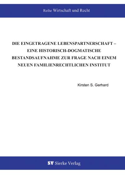 Die eingetragene Lebenspartnerschaft – Eine historisch-dogmatische Bestandsaufnahme zur Frage nach einem neuen neuen familenrechtlichen Institut-0