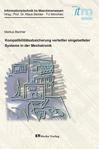 Kompatibilitätsabsicherung verteilter eingebetteter Systeme in der Mechatronik-0
