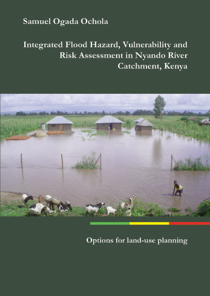 Integrated Flood Hazard, Vulnerability and Risk Assessment in Nyando River Catchment, Kenya Option for Land-Use Planning-0