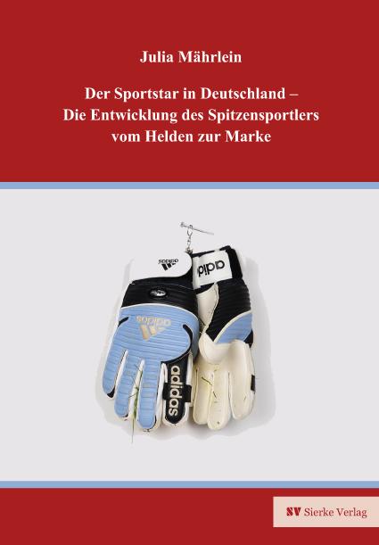 Der Sportstar in Deutschland - Die Entwicklung des Spitzensportlers vom Helden zur Marke-0