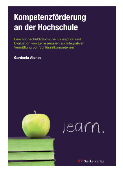 Kompetenzförderung an der Hochschule - Eine hochschuldidaktische Konzeption und Evaluation von Lernszenarien zur integrativen Vermittlung von Schlüsselkompetenzen-0