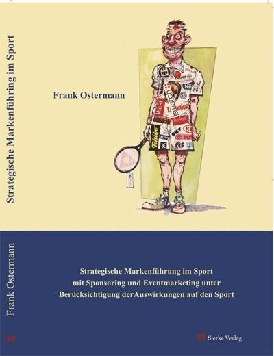 Strategische Markenführung im Sport mit Sponsoring und Eventmarketing unter Berücksichtigung der Auswirkungen auf den Sport-0