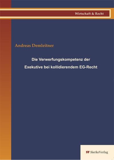 Die Verwerfungskompetenz der Exekutive bei kollidierendem EG- Recht-0