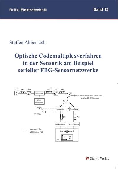 Optische Codemultiplexverfahren in der Sensorik am Beispiel serieller FBG-Sensornetzerke-0