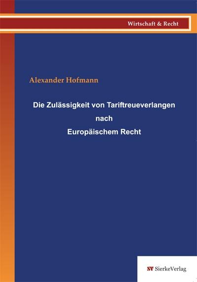 Die Zulässigkeit von Tariftreueverlangen nach Europäischem Recht-0