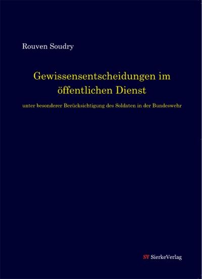 Gewissensentscheidungen im öffentlichen Dienst unter besonderer Berücksichtigung des Soldaten in der Bundeswehr-0