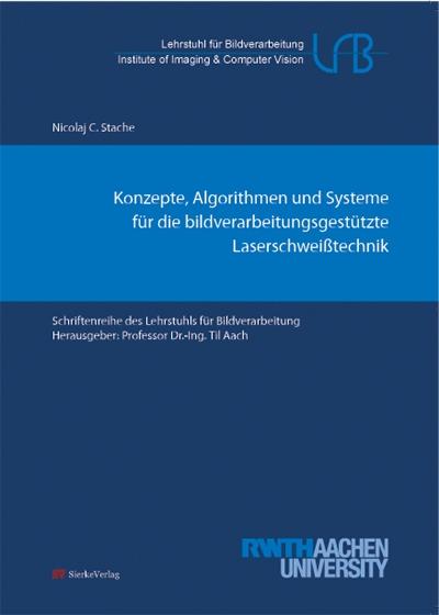 Konzepte, Algorithmen und Systeme für die bildverarbeitungsgestützte Laserschweißtechnik-0