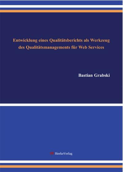 Entwicklung eines Qualitätsberichts als Werkzeug des Qualitätsmanagements für Web Services-0