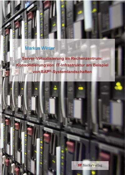Server-Virtualisierung im Rechenzentrum: Konsolidierung von IT-Infrastruktur am Beispiel von SAP®-Systemlandschaften-0