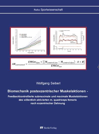 Biomechanik postexzentrischer Muskelaktionen - Feedbackkontrollierte submaximale und maximale Muskelaktionen des willentlich aktivierten m. quadriceps femoris nach exzentrischer Dehnung-0