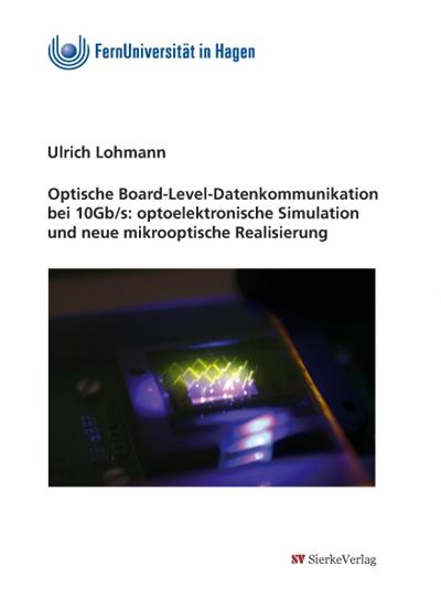 Optische Board-Level-Datenkommunikation bei 10Gb/s: optoelektronische Simulation und neue mikrooptische Realisierung-0