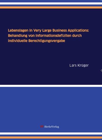 Lebenslagen in Very Large Business Applications: Behandlung von Informationsdefiziten durch individuelle Berechtigungsvergabe-0