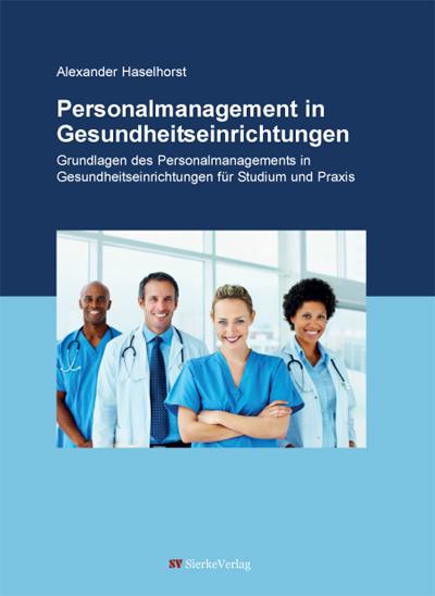 Personalmanagement in Gesundheitseinrichtungen - Grundlagen des Personalmanagements in Gesundheitseinrichtungen für Studium und Praxis-0