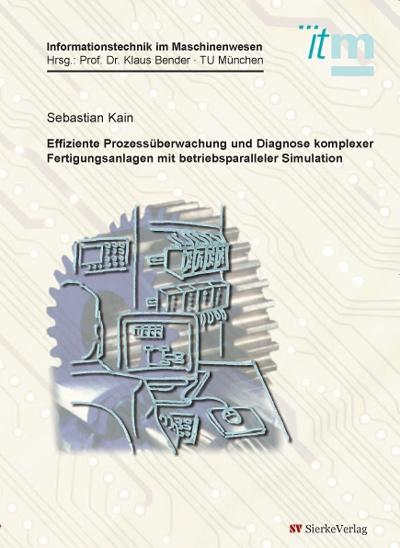 Effiziente Prozessüberwachung und Diagnose komplexer Fertigungsanlagen mit betriebsparalleler Simulation-0