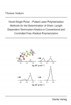 Novel Single Pulse - Pulsed Laser Polymerization Methods for the Determination of Chain-length Dependent Termination Kinetics in Conventional and Controlled Free-Radical Polymerization-0