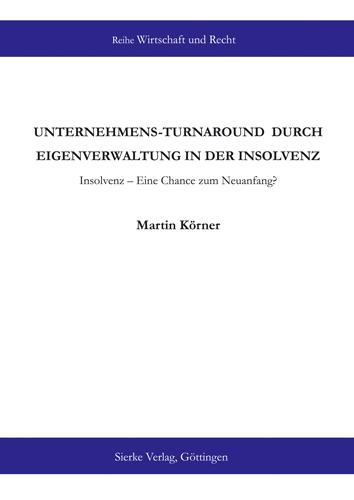 Unternehmens-Turnaround durch Eigenverwaltung in der Insolvenz. Insolvenz - Eine Chance zum Neuanfang?-0