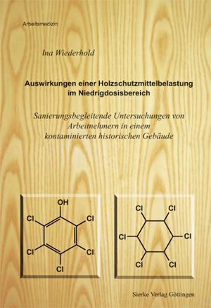 Auswirkungen einer Holzschutzmittelbelastung im Niedrigdosisbereich-0