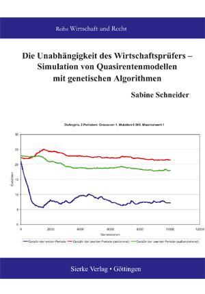 Die Unabhängigkeit des Wirtschaftsprüfers - Simulation vonQuasirentenmodellen mit genetischen Algorithmen-0