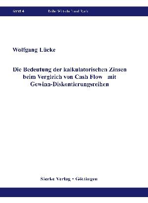 Die Bedeutung der kalkulatorischen Zinsen beim Vergleich von Cash Flow- mit Gewinn-Diskontierungsreihen-0