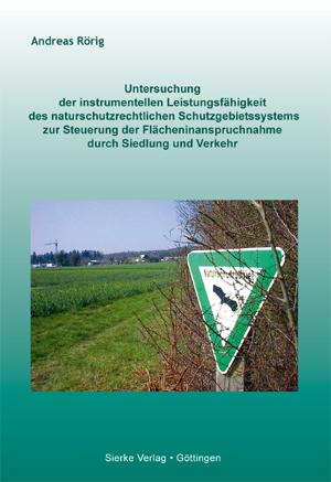 Untersuchung der instrumentellen Leistungsfähigkeit des naturschutzrechtlichen Schutzgebietssystems zur Steuerung der Flächeninanspruchnahme durch Siedlung und Verkehr-0