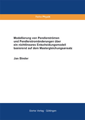 Modellierung von Pendlerströmen und Pendlerstromänderungen über ein nichtlineares Entscheidungsmodell basierend auf dem Mastergleichungsansatz-0