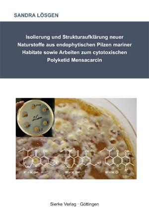 Isolierung und Strukturaufklärung neuer Naturstoffe aus endophytischen Pilzen mariner Habitate sowie Arbeiten zum cytotoxischen Polyketid Mensacarcin-0