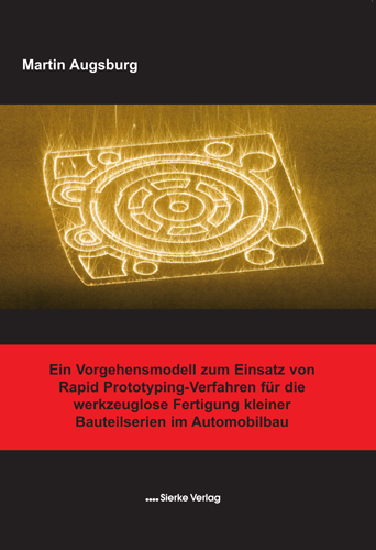 Ein Vorgehensmodell zum Einsatz von Rapid Prototyping Verfahren für die werkzeuglose Fertigung kleiner Bauteilserienim Automobilbau-0