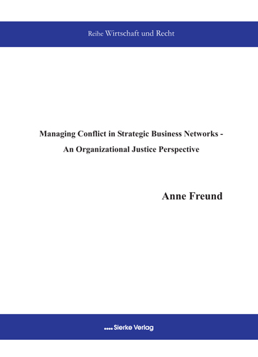 Managing Conflict in Strategic Business Networks - An Organizational Justice Perspective-0