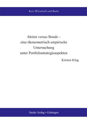 Aktien versus Bonds - eine ökonometrisch-empirische Untersuchung unter Portfoliostrategieaspekten-0