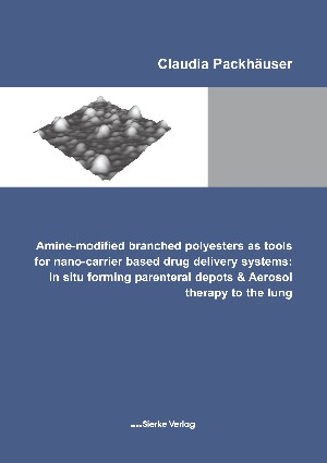 Amine-modified branched polyesters as tools for nano-carrier based drug delivery systems: In situ forming parenteral depots & Aerosol therapy to the lung-0