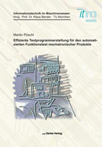 Effiziente Testprogrammerstellung für den automatsierten Funktionstest mechatronischer Produkte-0