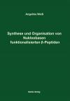 Synthese und Organisation von Nukleobasen funktionalisierten β-Peptiden-0