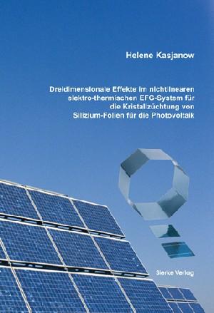 Dreidimensionale Effekte im nichtlinearen elektro-thermischen EFG-System für die Kristallzüchtung von Silizium-Folien für die Photovoltaik-0