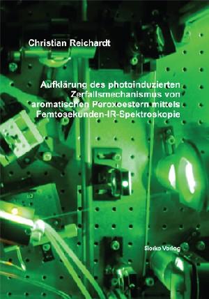 Aufklärung des photoinduzierten Zerfallsmechanismus von aromatischen Peroxoestern mittels Femtosekunden-IR-Spektroskopie-0