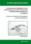 Veränderung der Beliebtheit und der Wahrnehmung von Fett im Verlauf eines Gewichtsreduktionsprogramms für Adipöse: Einfluss von Fettverzehr, Körpergewicht und PROP-Tasterstatus-0