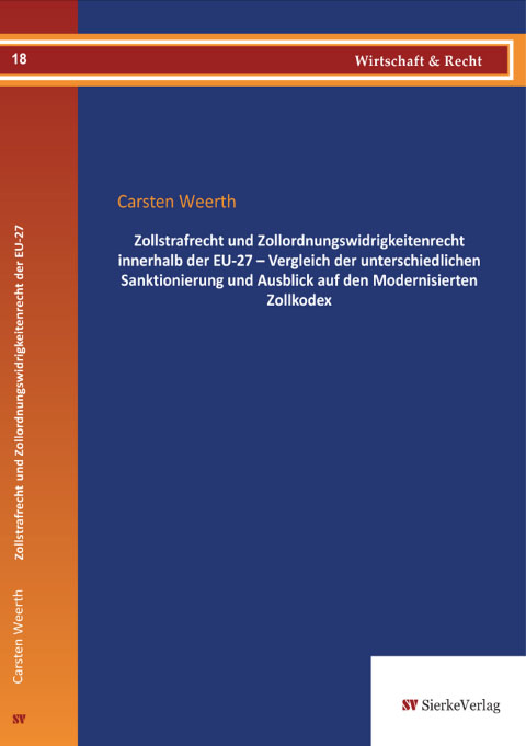 Zollstrafrecht und Zollordnungswidrigkeitenrecht innerhalb der EU - Vergleich der unterschiedlichen Sanktionierung und Ausblick auf den Modernisierten Zollkodex-0