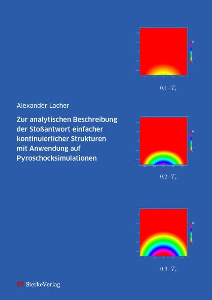 Zur analytischen Beschreibung der Stoßantwort einfacher kontinuierlicher Strukturen mit Anwendung auf Pyroschocksimulatione-0