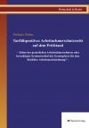 Tarifdispositives Arbeitnehmerschutzrecht auf dem Prüfstand - Abbau des gesetzlichen Arbeitnehmerschutzes oder berechtigter Systemwechsel des Gesetzgebers für eine flexiblere Arbeitsmarktordnung?-0