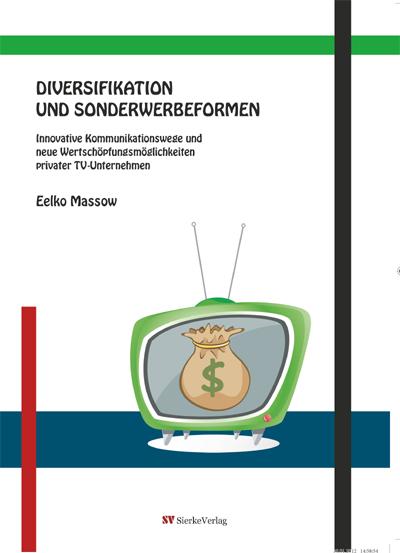 Diversifikation und Sonderwerbeformen - Innovative Kommunikationswege und neue Wertschöpfungsmöglichkeiten privater TV-Unternehmen-0
